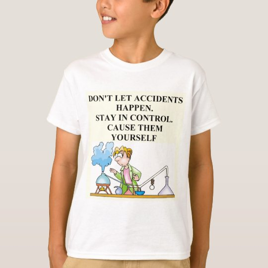 chemistry accidents T-Shirt