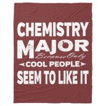Chemistry College Major Only Cool People Like It Fleece Blanket