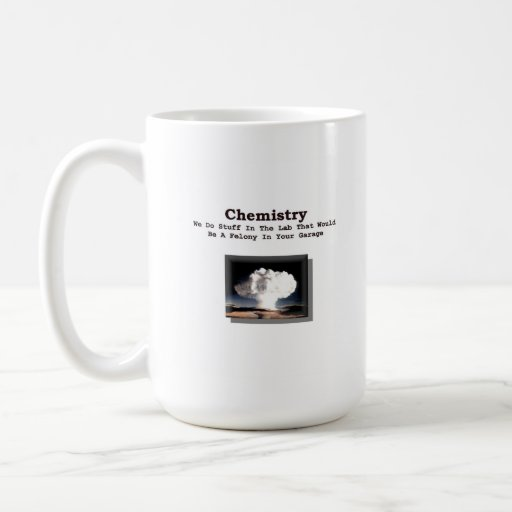 Chemistry - Felony In Your Garage (mug) Classic White Coffee Mug