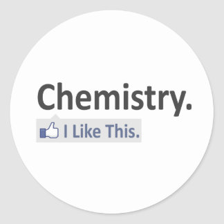Chemistry...I Like This Round Stickers