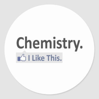 Chemistry...I Like This Classic Round Sticker