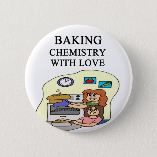 chemistry is baking pinback button