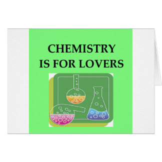 CHEMISTRY is for lovers Greeting Card