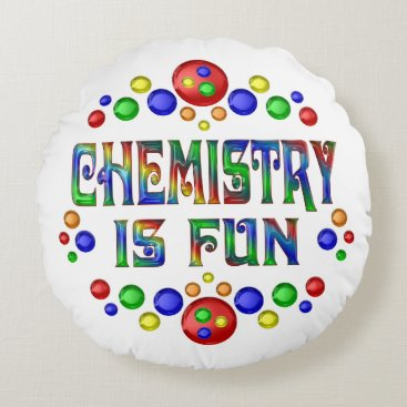 Beach Themed Chemistry is Fun Round Pillow