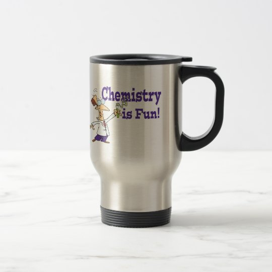 Chemistry is Fun Travel Mug