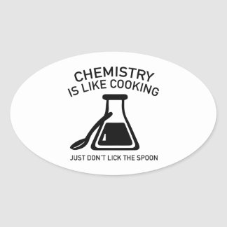Chemistry Is Like Cooking Oval Sticker