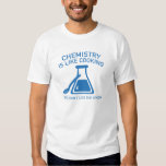 Chemistry Is Like Cooking T Shirts