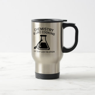 Chemistry Is Like Cooking Travel Mug