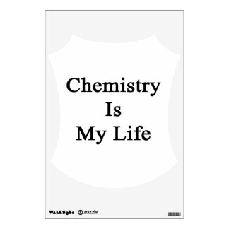 Chemistry Is My Life Wall Decals