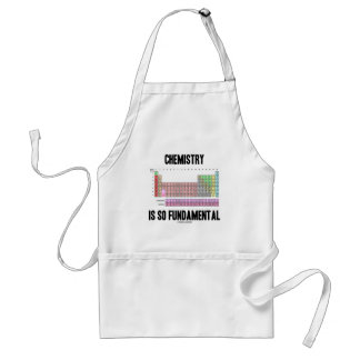 Chemistry Is So Fundamental (Periodic Table) Adult Apron