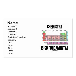 Chemistry Is So Fundamental (Periodic Table) Business Cards