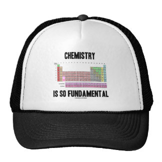 Chemistry Is So Fundamental (Periodic Table) Hat