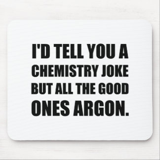 Chemistry Joke Good Ones Argon Mouse Pad