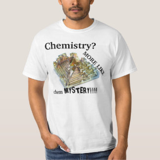 chemistry more like cheMYSTERY Shirt