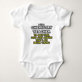 Chemistry Teacher...Assume I Am Never Wrong Baby Bodysuit