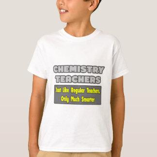 Chemistry Teachers...Smarter T-Shirt