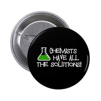 Chemists Have All The Solutions 2 Inch Round Button