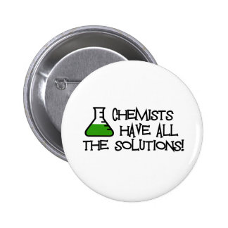 Chemists Have All The Solutions Pins