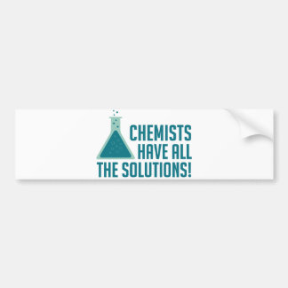 Chemists Have All The Solutions Car Bumper Sticker
