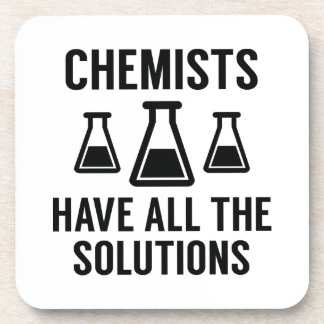 Chemists Have All The Solutions Coaster