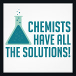 "Chemists Have All The Solutions Photo Print<br><div class=""desc""></div>"