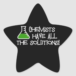 Chemists Have All The Solutions Star Sticker