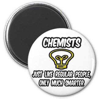 Chemists...Like Regular People, Only Smarter 2 Inch Round Magnet