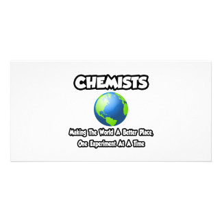 Chemists...Making the World a Better Place Customized Photo Card