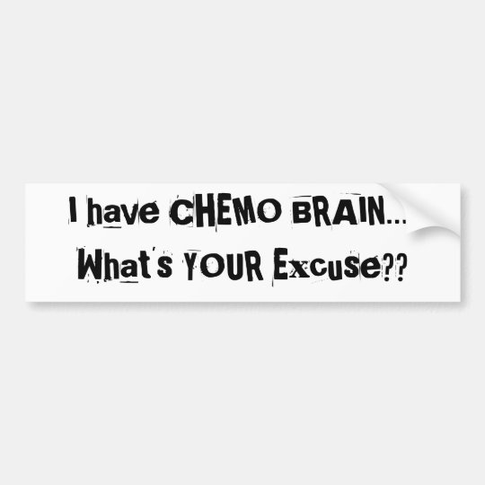 Chemo Brain Bumper Sticker