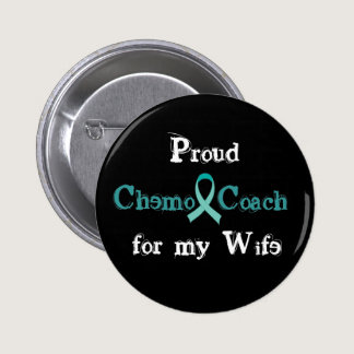 Chemo Coach Wife Button