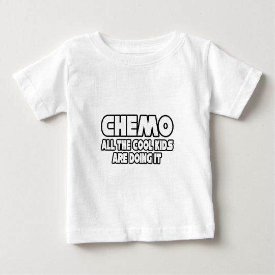 Chemo...Cool Kids Baby T-Shirt