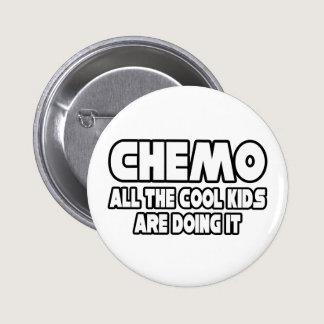 Chemo...Cool Kids Pinback Button