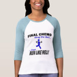 Chemo final corre mucho - cáncer de colon camisetas