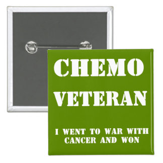 Chemo Veteran - I went to war with cancer and won Pinback Button