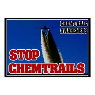 CHEMTRAIL AWARENESS POSTER - STOP CHEMTRAILS!