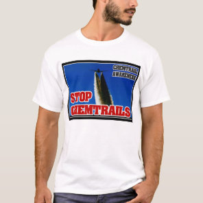 CHEMTRAIL AWARENESS - STOP CHEMTRAILS T-Shirt
