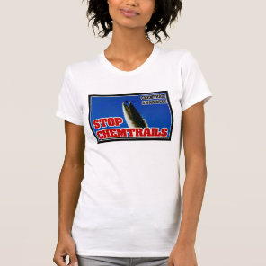 Chemtrail Awareness T-shirt. Stop Chemtrails! T-Shirt