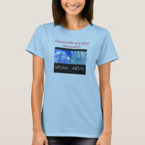 Chemtrails are not Natural T-Shirt