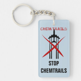 Chemtrails Are Wrong Stop Chemtrails Rectangle Acrylic Key Chain