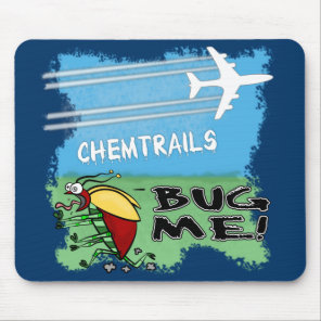 Chemtrails Bug Me Mouse Pad