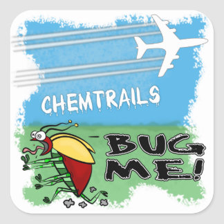 Chemtrails Bug Me Square Sticker