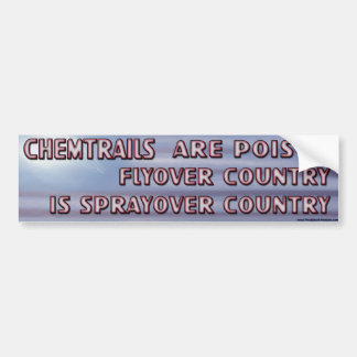 Chemtrails - Flyover Country to Sprayover Country Bumper Sticker
