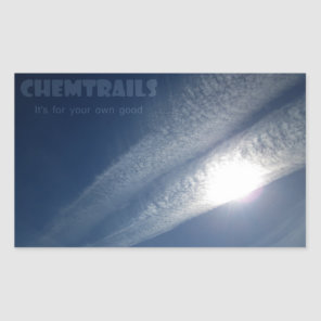 Chemtrails It's for your own good Rectangular Sticker
