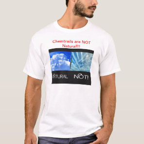 Chemtrails not Natural T-Shirt