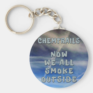 Chemtrails- Now We All Smoke Outside Keychain