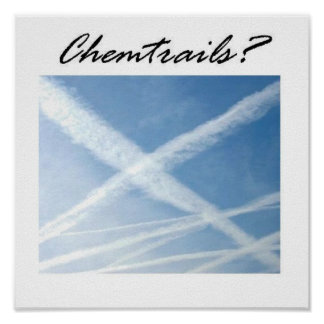 Chemtrails? Posters