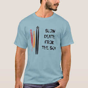 "Chemtrails ""Slow Death From The Sky"" T-Shirt"