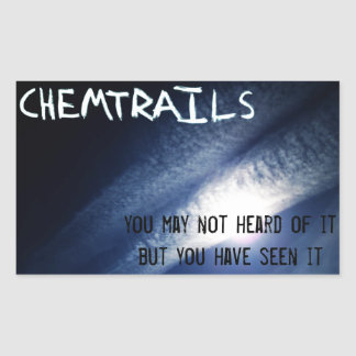 Chemtrails - You have seen it Sticker