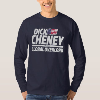 Cheney para el Overlord global Playeras