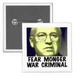 Cheney War Criminal Pinback Buttons
